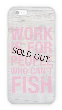 【Angler's Case】Cell-phone Case - Work is for poeple who can't fish - (built-to-order) (Product code: 2015072504)