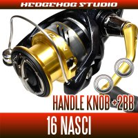 16 NASCI  Handle knob  Bearing Kit 【+2BB】